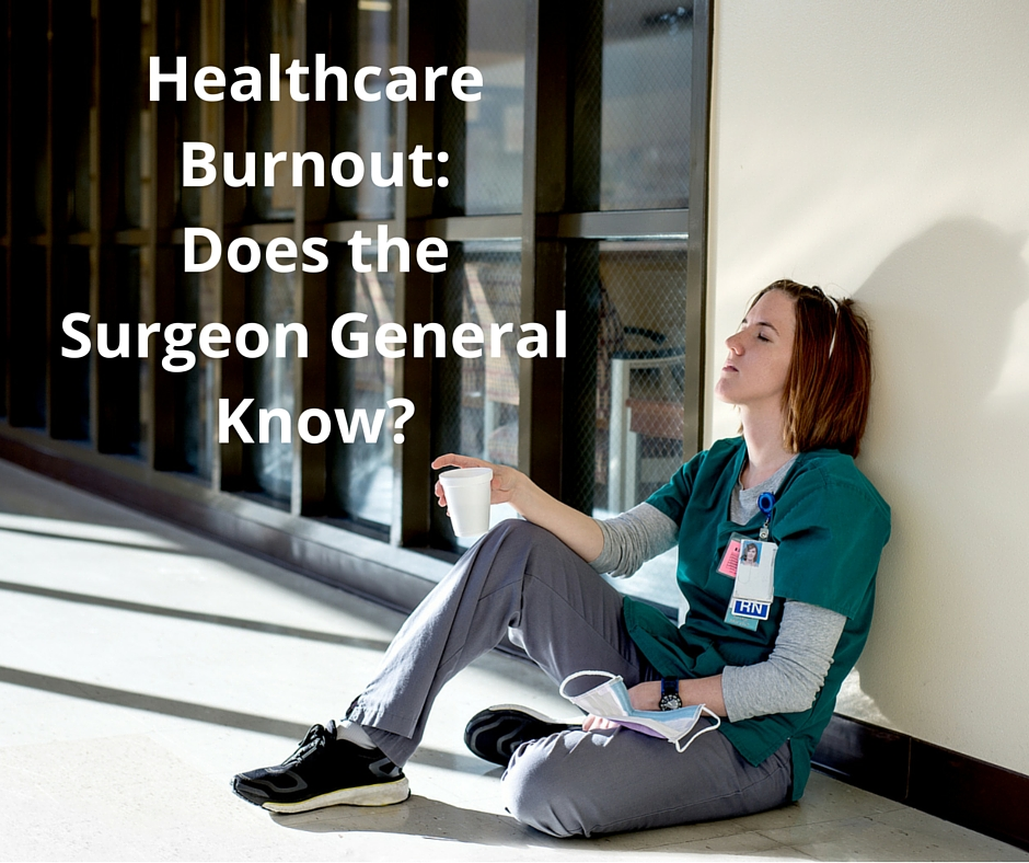Healthcare Burnout- Does the Surgeon General Know